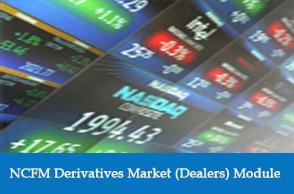 NCFM Derivatives Market (Dealers) Module